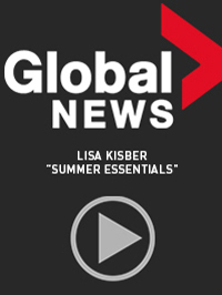 "Global TV- Lisa Kisber ""Summer Essentials"""