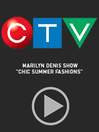 "CTV- Marilyn Denis Show ""Chic Summer Fashions"""